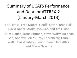 Summary of UCATS Performance and Data  for ATTREX- 2 ( January-March 2013)