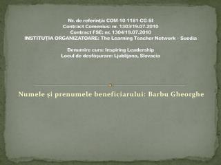 Numele şi prenumele beneficiarului: Barbu Gheorghe
