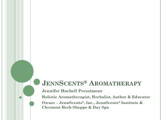 JennScents ®  Aromatherapy