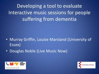 Developing a tool to evaluate Interactive music sessions for people suffering from dementia