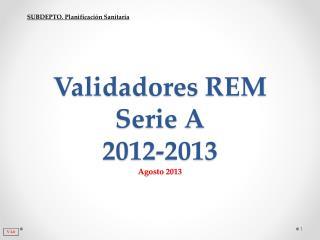 Validadores REM Serie A 2012-2013 Agosto 2013