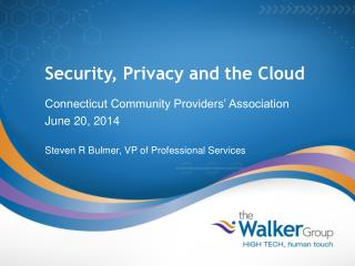 Security, Privacy and the Cloud