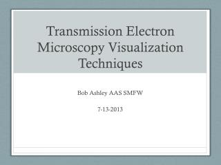 Transmission Electron Microscopy Visualization Techniques