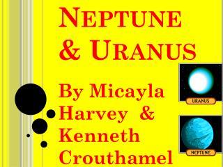 Neptune & Uranus