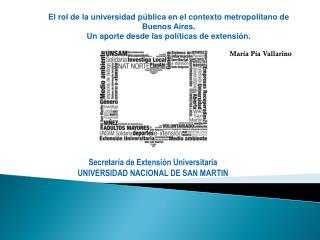 Secretar�a de Extensi�n Universitaria UNIVERSIDAD  NACIONAL DE SAN MARTIN