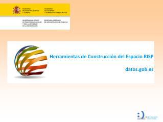 Herramientas de Construcci�n del Espacio RISP datos.gob.es