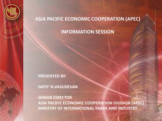 ASIA PACIFIC ECONOMIC COOPERATION (APEC) INFORMATION SESSION