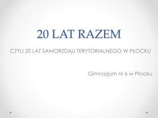 20 LAT RAZEM