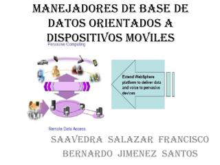 MANEJADORES DE BASE DE DATOS ORIENTADOS A DISPOSITIVOS MOVILES