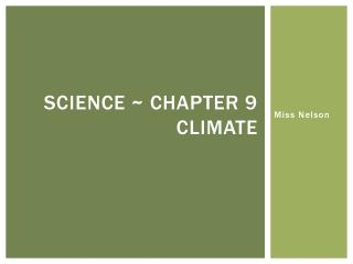 Science ~ chapter 9 climate