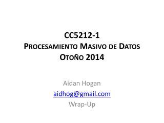 CC5212-1 Procesamiento Masivo  de  Datos Otoño 2014