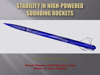 STABILITY IN HIGH-POWERED SOUNDING ROCKETS