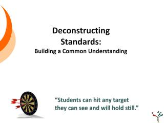 Deconstructing  Standards: Building a Common Understanding