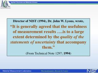 Director of  NIST (1994),  Dr. John W.  Lyons,  wrote,
