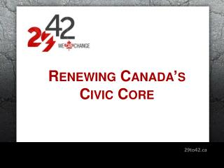 Renewing Canada's  Civic Core