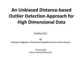 An Unbiased Distance-based Outlier Detection Approach for High Dimensional Data