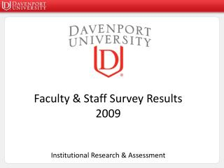 Faculty & Staff Survey Results 2009 Institutional Research & Assessment