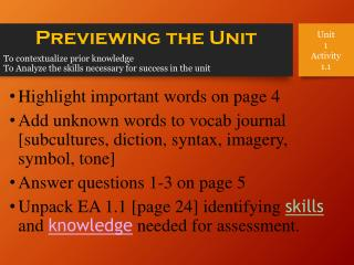 To contextualize prior knowledge To Analyze the skills necessary for success in the unit