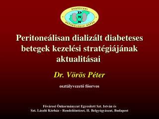 Peritoneálisan dializált diabeteses betegek kezelési stratégiájának aktualitásai