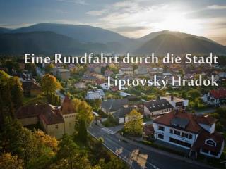 Eine Rundfahrt durch die Stadt Liptovský Hrádok