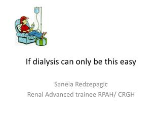 If dialysis can only be this easy