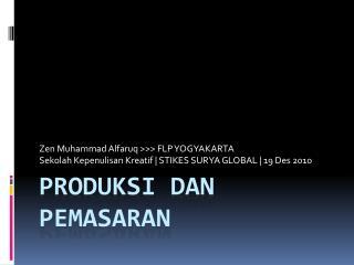 Produksi dan Pemasaran