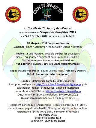 La  Société  de  Tir Sportif  des  Maures v ous  invite  à leur  Coupe des Plagistes 2012