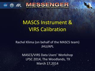 MASCS Instrument &  VIRS Calibration