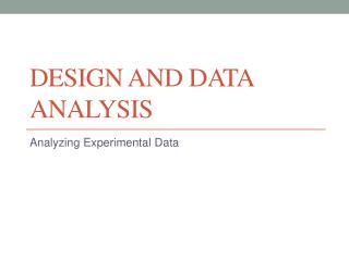 Design and Data Analysis