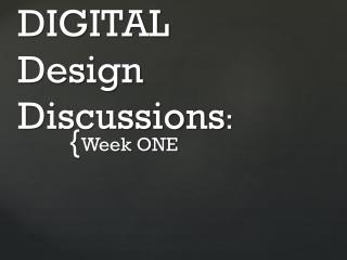 DIGITAL  Design Discussions :