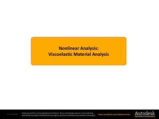 Nonlinear Analysis: Viscoelastic Material Analysis