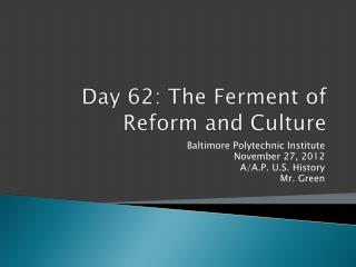 Day 62: The Ferment of Reform and Culture