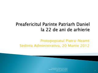 Preafericitul  Parinte  Patriarh  Daniel  la 22 de  ani  de  arhierie