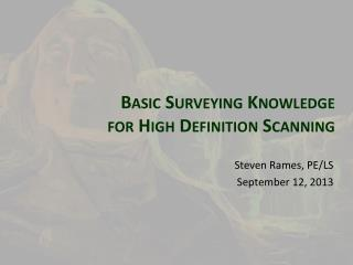 Basic Surveying Knowledge  for High Definition Scanning