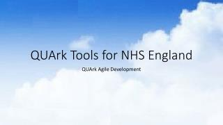 QUArk  Tools for NHS England