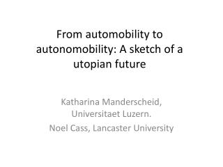 From  automobility  to  autonomobility : A sketch of a utopian future