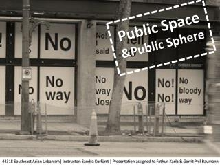 Public Space  &Public  Sphere