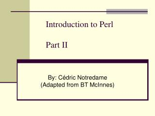 Introduction to Perl  Part II