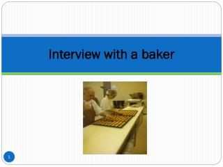 Interview with a baker
