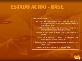 ESTADO ACIDO - BASE