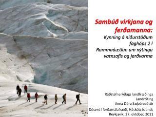 Ráðstefna Félags  landfræðinga Landnýting Anna  Dóra Sæþórsdóttir