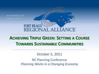 Achieving Triple Green: Setting a Course Towards Sustainable Communities