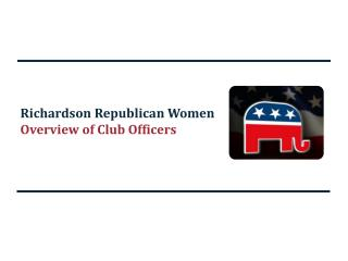 Richardson Republican Women  Overview of Club Officers
