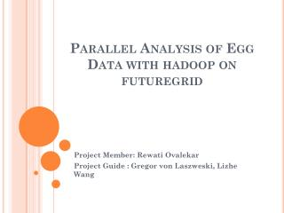 Parallel Analysis of Egg Data with  hadoop  on  futuregrid