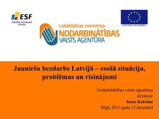 Jauniešu bezdarbs Latvijā – esošā situācija, problēmas un  risinājumi