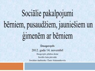 Sociālie pakalpojumi  bērniem, pusaudžiem, jauniešiem un ģimenēm ar bērniem