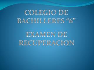 """COLEGIO DE BACHILLERES """"6"""""""