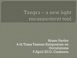 Tangra  – a new light measurement tool