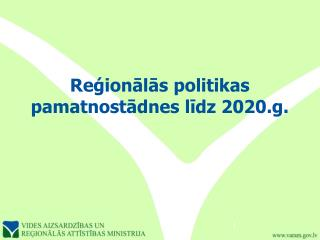 Reģionālās politikas pamatnostādnes līdz 2020.g.