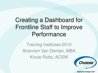 Creating a Dashboard for Frontline Staff to Improve Performance